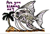 Are You Kidding Me fish. Stupid Fish series, Volume 1. Marker and digital.